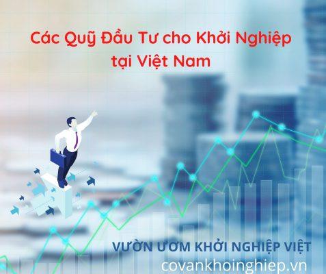 Danh Sách các Quỹ Khởi Nghiệp tại Việt Nam hiện nay - Covankhoinghiep.vn